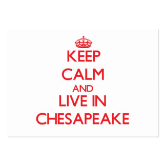 Keep Calm and Live in Chesapeake Business Card Template