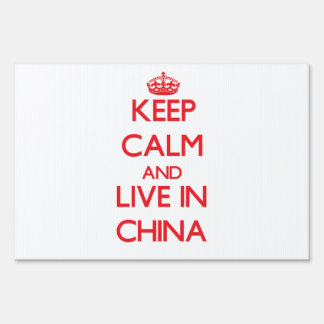Keep Calm and live in China Lawn Signs