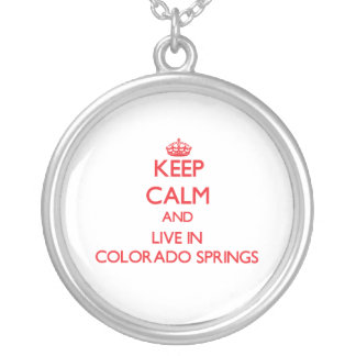 Keep Calm and Live in Colorado Springs Pendant