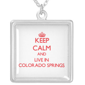 Keep Calm and Live in Colorado Springs Personalized Necklace