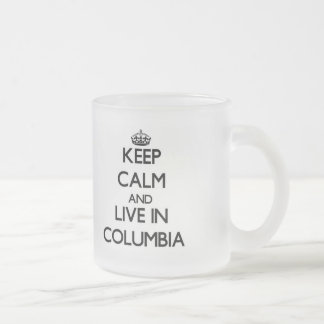 Keep Calm and live in Columbia 10 Oz Frosted Glass Coffee Mug