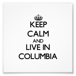 Keep Calm and live in Columbia Photo