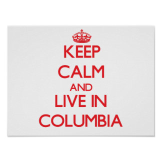 Keep Calm and Live in Columbia Print