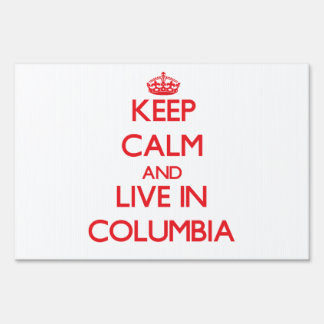 Keep Calm and Live in Columbia Lawn Sign