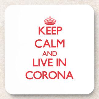 Keep Calm and Live in Corona Beverage Coaster