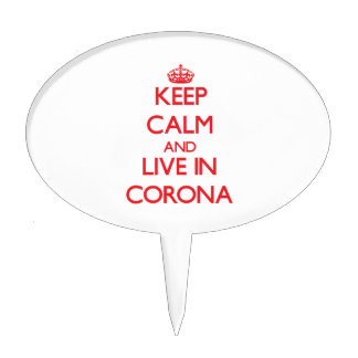 Keep Calm and Live in Corona Cake Topper