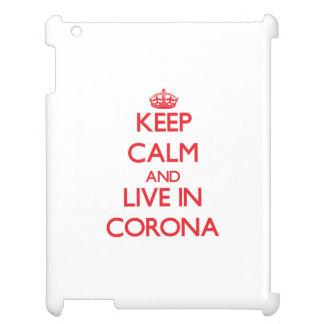 Keep Calm and Live in Corona Case For The iPad 2 3 4