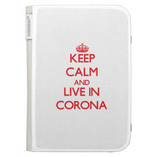 Keep Calm and Live in Corona Kindle 3 Covers
