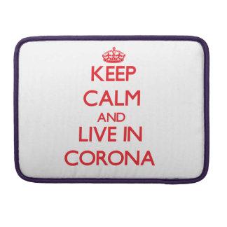 Keep Calm and Live in Corona MacBook Pro Sleeves