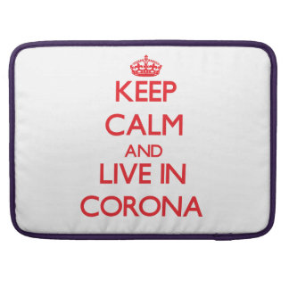 Keep Calm and Live in Corona Sleeves For MacBook Pro
