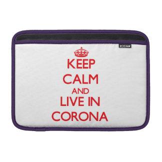 Keep Calm and Live in Corona MacBook Sleeves