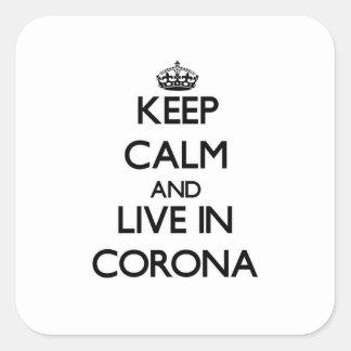 Keep Calm and live in Corona Sticker