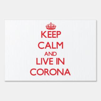 Keep Calm and Live in Corona Yard Sign