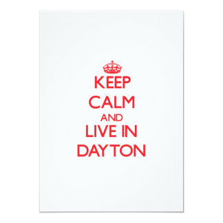 Keep Calm and Live in Dayton 5x7 Paper Invitation Card