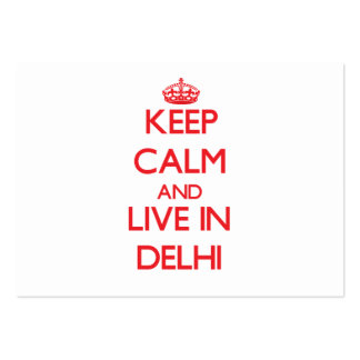 Keep Calm and Live in Delhi Business Card Templates