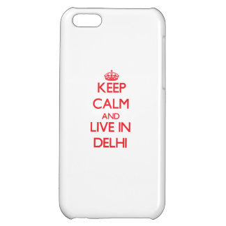 Keep Calm and Live in Delhi iPhone 5C Cover
