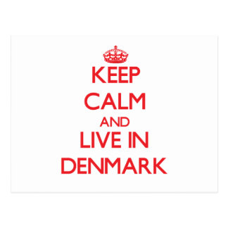 Keep Calm and live in Denmark Postcard