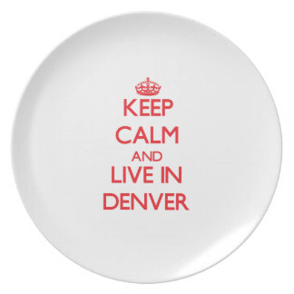 Keep Calm and Live in Denver Plates