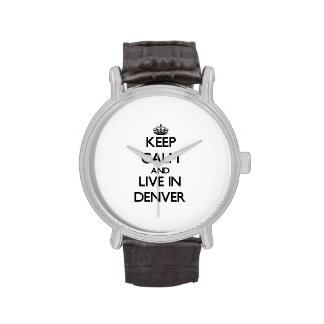 Keep Calm and live in Denver Wristwatches