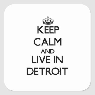 Keep Calm and live in Detroit Square Stickers