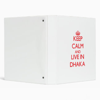 Keep Calm and Live in Dhaka 3 Ring Binders