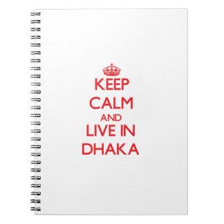 Keep Calm and Live in Dhaka Note Books