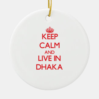 Keep Calm and Live in Dhaka Christmas Ornaments
