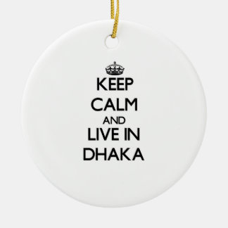 Keep Calm and live in Dhaka Ornaments