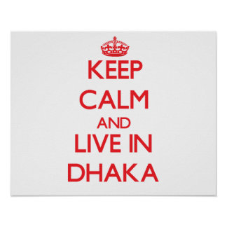 Keep Calm and Live in Dhaka Poster