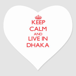 Keep Calm and Live in Dhaka Heart Sticker