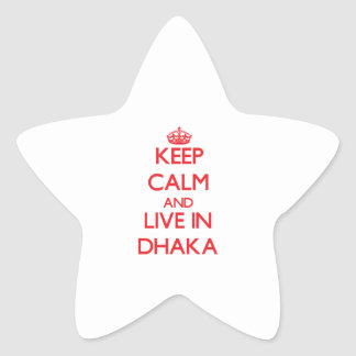 Keep Calm and Live in Dhaka Star Sticker