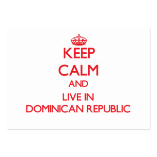 Keep Calm and live in Dominican Republic Business Card Templates