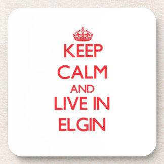 Keep Calm and Live in Elgin Beverage Coasters
