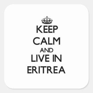 Keep Calm and Live In Eritrea Square Sticker