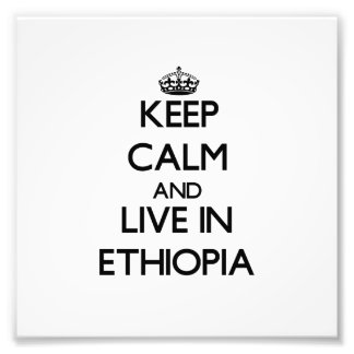 Keep Calm and Live In Ethiopia Photo