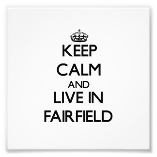 Keep Calm and live in Fairfield Photo Print