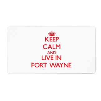 Keep Calm and Live in Fort Wayne Shipping Label