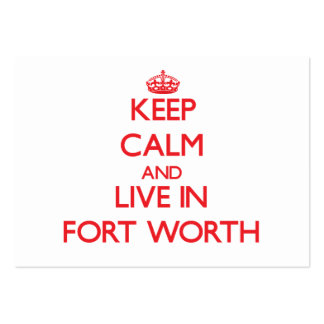 Keep Calm and Live in Fort Worth Large Business Cards (Pack Of 100)