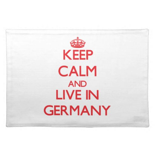 Keep Calm and live in Germany Place Mats