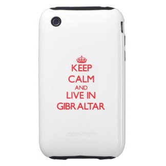 Keep Calm and live in Gibraltar iPhone 3 Tough Cases