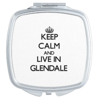 Keep Calm and live in Glendale Travel Mirrors