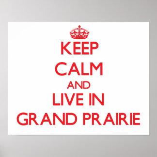 Keep Calm and Live in Grand Prairie Print