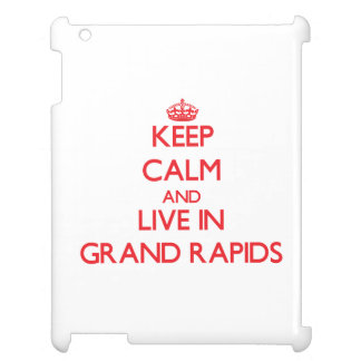 Keep Calm and Live in Grand Rapids iPad Cases