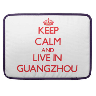Keep Calm and Live in Guangzhou Sleeve For MacBooks