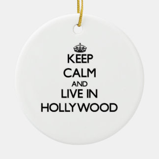 Keep Calm and live in Hollywood Christmas Ornaments