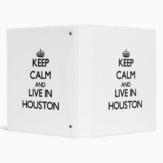 Keep Calm and live in Houston Vinyl Binder