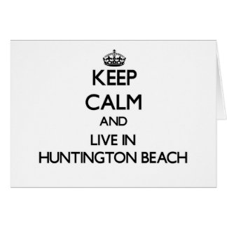 Keep Calm and live in Huntington Beach Stationery Note Card