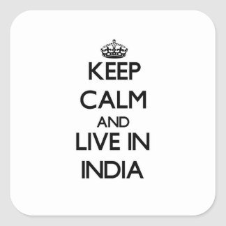 Keep Calm and Live In India Square Sticker