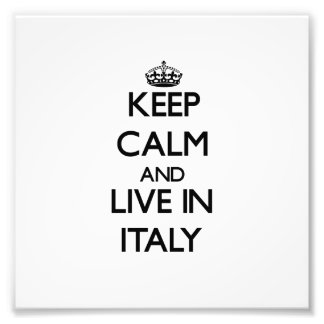 Keep Calm and Live In Italy Art Photo
