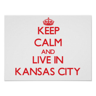 Keep Calm and Live in Kansas City Print